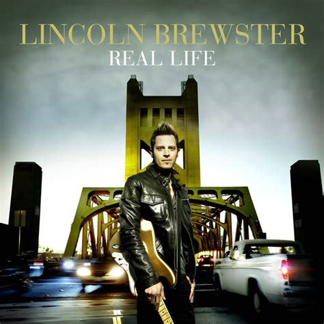 """Lincoln Brewster, """"Real Life"""" Review"""