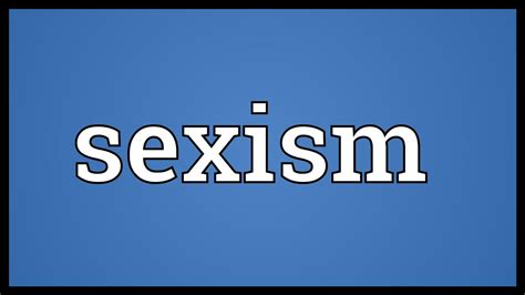 Sexism Meaning - YouTube