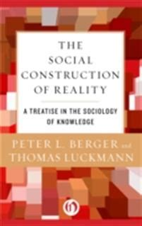 Social Construction of Reality - Peter L