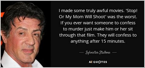 Sylvester Stallone quote: I made some truly awful movies